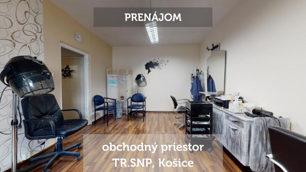 PRENÁJOM - obchodný priestor - TR.SNP - KOŠICE